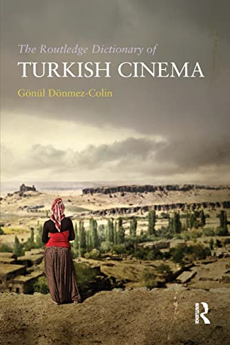 9781138657694: The Routledge Dictionary of Turkish Cinema