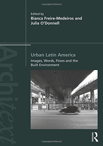 Urban Latin America: Images, Words, Flows and