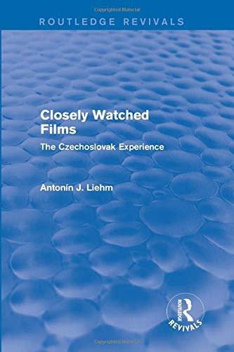 9781138658219: Closely Watched Films (Routledge Revivals): The Czechoslovak Experience