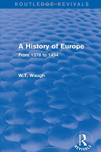 A History of Europe: From 1378 to: Waugh, W. T.