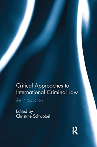 9781138659766: Critical Approaches to International Criminal Law: An Introduction