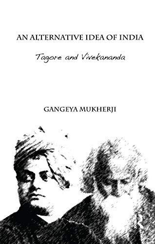 9781138659896: An Alternative Idea of India: Tagore and Vivekananda