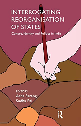9781138660014: Interrogating Reorganisation of States: Culture, Identity and Politics in India