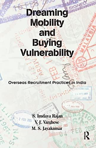 Dreaming Mobility and Buying Vulnerability: Overseas Recruitment: S. Irudaya Rajan,