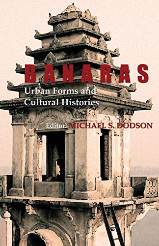 9781138660069: Banaras: Urban Forms and Cultural Histories