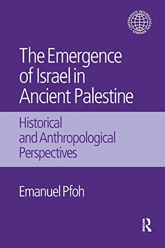 9781138661134: The Emergence of Israel in Ancient Palestine: Historical and Anthropological Perspectives