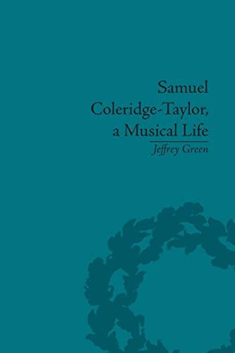 9781138661554: Samuel Coleridge-Taylor, a Musical Life