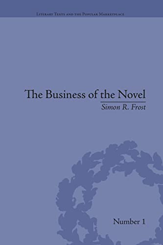 9781138661622: The Business of the Novel: Economics, Aesthetics and the Case of Middlemarch (Literary Texts and the Popular Marketplace)