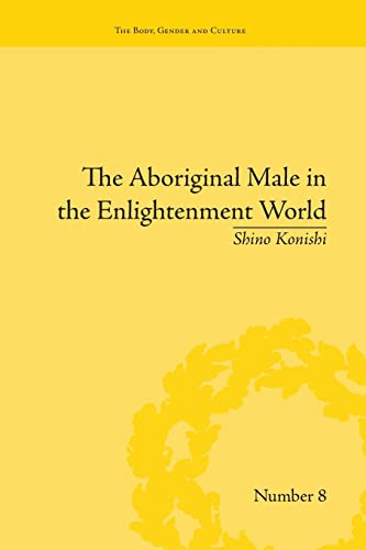 9781138661677: The Aboriginal Male in the Enlightenment World (