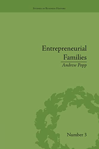 9781138661738: Entrepreneurial Families: Business, Marriage and Life in the Early Nineteenth Century (Studies in Business History)