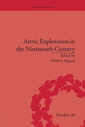 9781138661837: Arctic Exploration in the Nineteenth Century (Empires in Perspective)