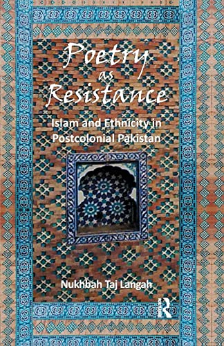 9781138662407: Poetry as Resistance: Islam and Ethnicity in Postcolonial Pakistan
