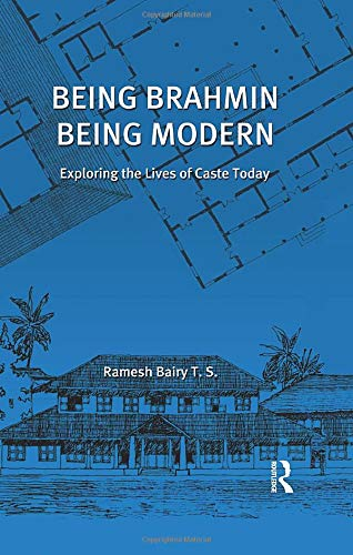 9781138662681: Being Brahmin, Being Modern: Exploring the Lives of Caste Today