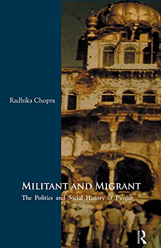 9781138662803: Militant and Migrant: The Politics and Social History of Punjab