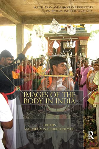 9781138662841: Images of the Body in India: South Asian and European Perspectives on Rituals and Performativity