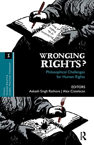 9781138662872: Wronging Rights?: Philosophical Challenges for Human Rights (Ethics, Human Rights and Global Political Thought)