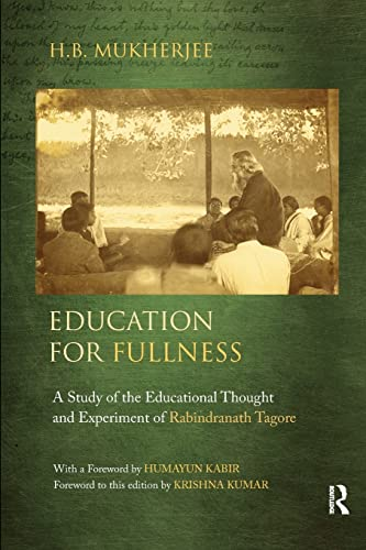 9781138662933: Education for Fullness: A Study of the Educational Thought and Experiment of Rabindranath Tagore