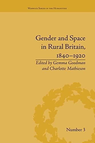 9781138663046: Gender and Space in Rural Britain, 1840-1920 (Warwick Series in the Humanities)