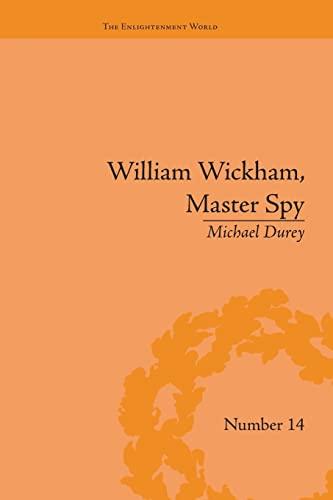 9781138663770: William Wickham, Master Spy: The Secret War Against the French Revolution (The Enlightenment World)