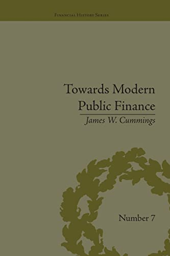 9781138663787: Towards Modern Public Finance: The American War with Mexico, 1846-1848 (Financial History)