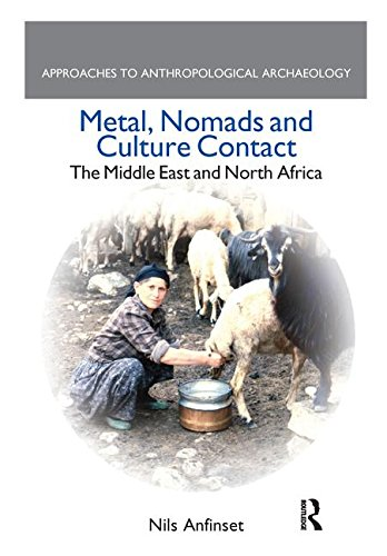 9781138664326: Metal, Nomads and Culture Contact: The Middle East and North Africa
