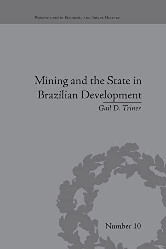 9781138664388: Mining and the State in Brazilian Development (Perspectives in Economic and Social History)