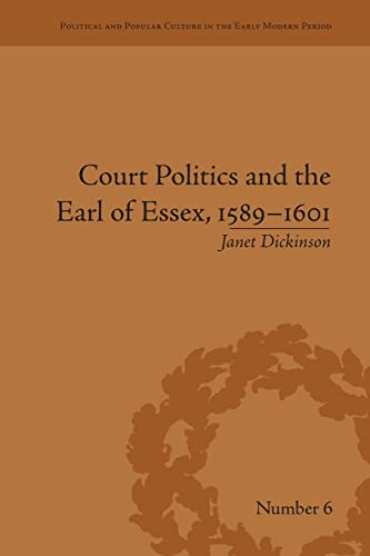 9781138664395: Court Politics and the Earl of Essex, 1589–1601 (Political and Popular Culture in the Early Modern Period)