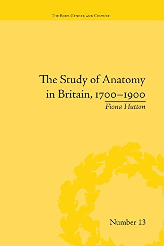 """9781138664791: The Study of Anatomy in Britain, 1700–1900 (""""The Body, Gender and Culture"""")"""
