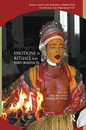 Emotions in Rituals and Performances; South Asian and European Perspectives on Rituals and ...