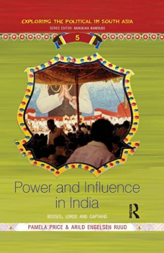 9781138664913: Power and Influence in India: Bosses, Lords and Captains (Exploring the Political in South Asia)