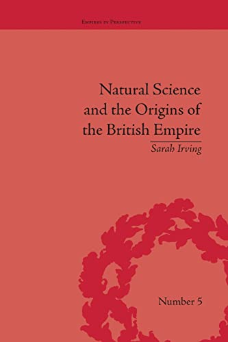 9781138665224: Natural Science and the Origins of the British Empire (Empires in Perspective)