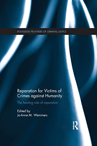 9781138665361: Reparation for Victims of Crimes against Humanity: The healing role of reparation (Routledge Frontiers of Criminal Justice)