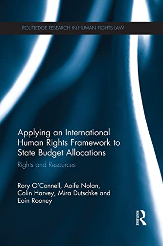9781138665507: Applying an International Human Rights Framework to State Budget Allocations: Rights and Resources (Routledge Research in Human Rights Law)