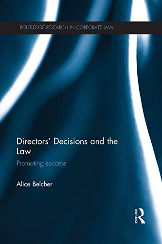 9781138665620: Directors' Decisions and the Law: Promoting Success (Routledge Research in Corporate Law)