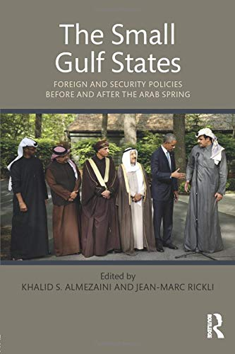 9781138665989: The Small Gulf States: Foreign and Security Policies before and after the Arab Spring
