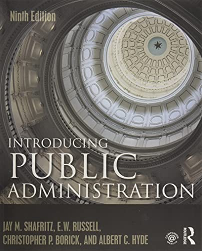 Introducing Public Administration: Shafritz, Jay M.;
