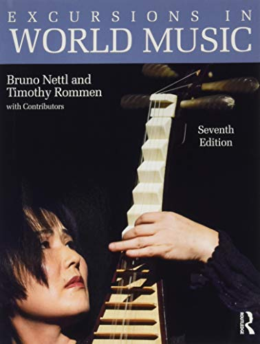 Excursions in World Music, Seventh Edition (Paperback): Bruno Nettl