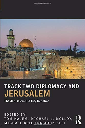 9781138666740: Track Two Diplomacy and Jerusalem: The Jerusalem Old City Initiative (UCLA Center for Middle East Development (CMED) series)