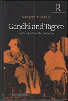 9781138666771: Gandhi and Tagore: Politics, Truth and Conscience