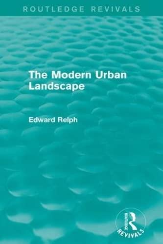 9781138667693: The Modern Urban Landscape (Routledge Revivals)