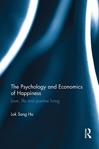 9781138669826: The Psychology and Economics of Happiness: Love, life and positive living