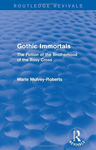 Gothic Immortals (Routledge Revivals): The Fiction of: Mulvey-Roberts, Marie