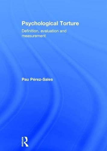 9781138671546: Psychological Torture: Definition, Evaluation and Measurement