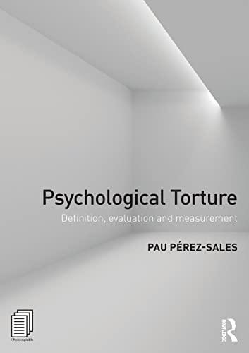 9781138671553: Psychological Torture: Definition, Evaluation and Measurement