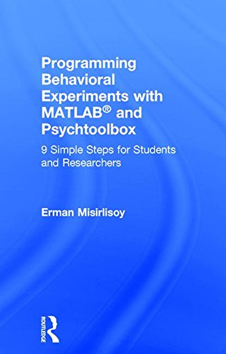 9781138671928: Programming Behavioral Experiments with MATLAB and Psychtoolbox: 9 Simple Steps for Students and Researchers