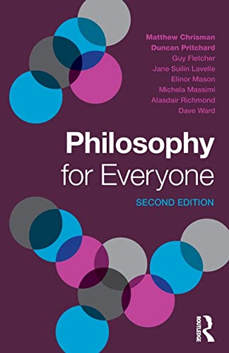 Philosophy for Everyone: Chrisman, Matthew, Pritchard,