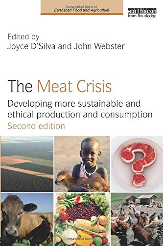 9781138673298: The Meat Crisis: Developing more Sustainable and Ethical Production and Consumption (Earthscan Food and Agriculture)