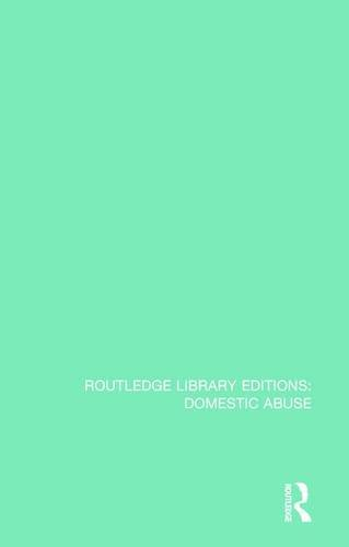 9781138673588: Organizational and Community Responses to Domestic Abuse and Homelessness (Routledge Library Editions: Domestic Abuse) (Volume 4)