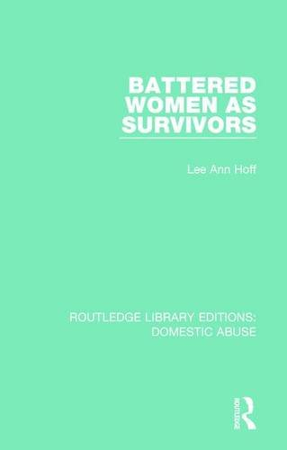 9781138673625: Battered Women as Survivors (Routledge Library Editions: Domestic Abuse) (Volume 1)