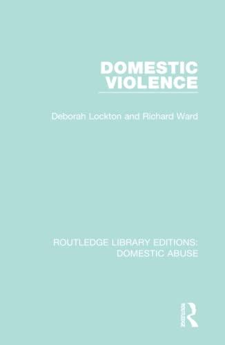 Domestic Violence (Routledge Library Editions: Domestic Abuse) (Volume 2): Deborah Lockton